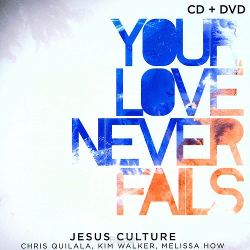 Your Love Never Fails - cd/dvd