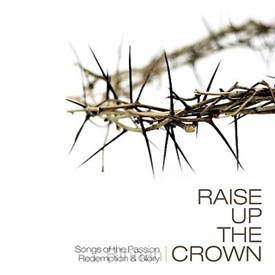 Raise Up The Crown (CD)