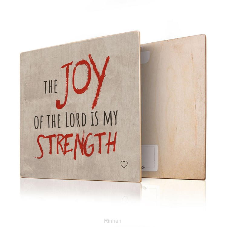 The joy of the Lord is my strenght