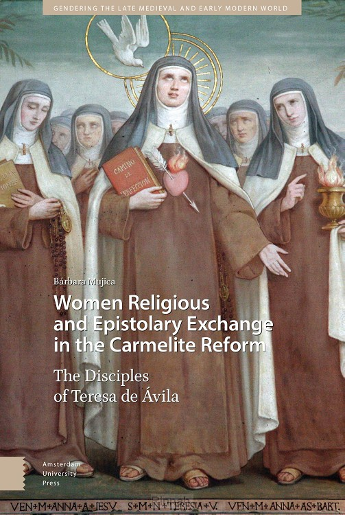 Women Religious and Epistolary Exchange in the Carmelite Reform